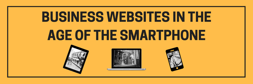 Business Websites In The Age of the Smartphone