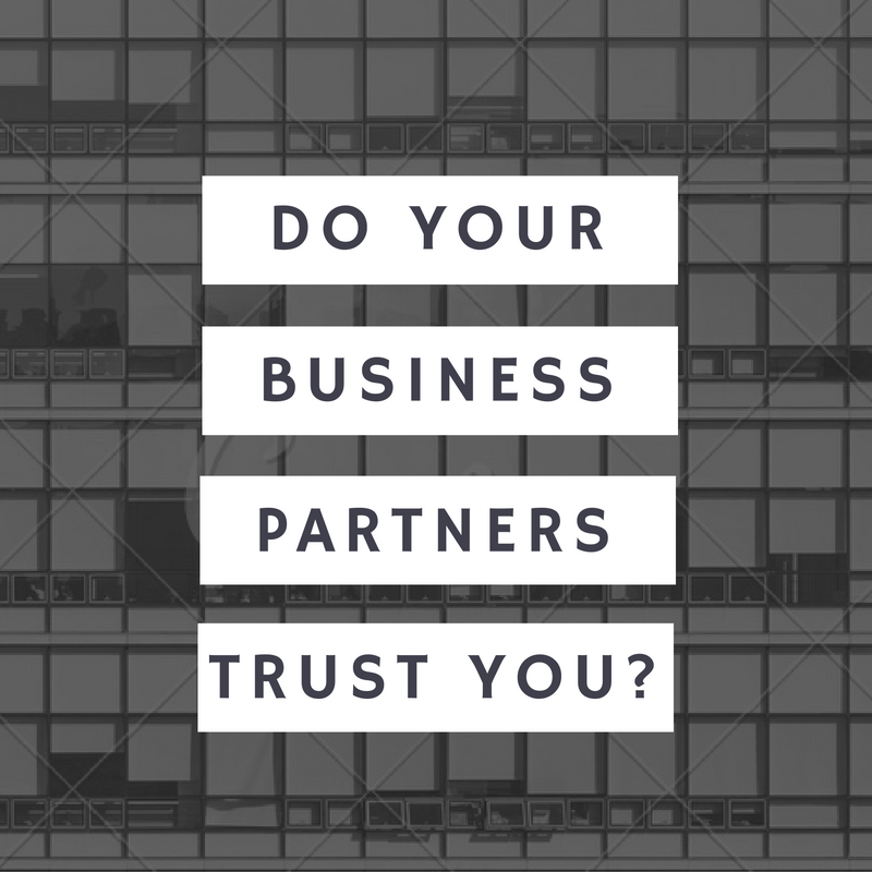 Do Your Business Partners Trust You?