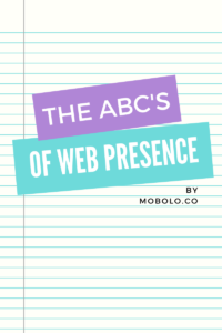 The ABCs of Web Presence